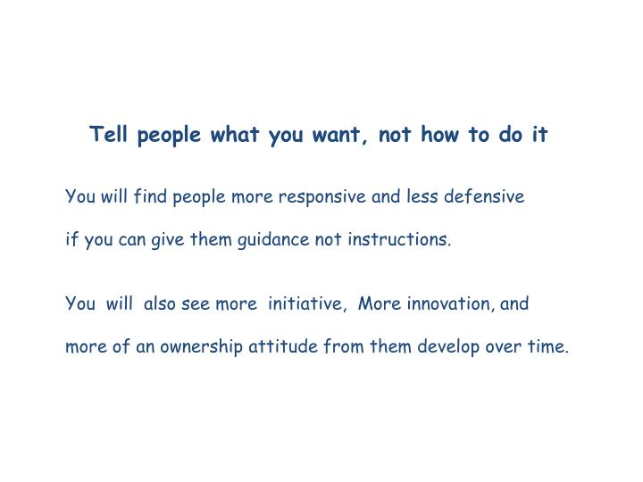 Tell people what you want, not how to do it