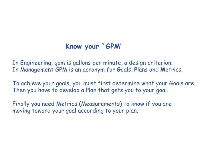 Know your `GPM'