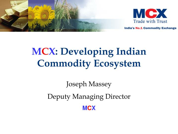 M c x developing indian commodity ecosystem