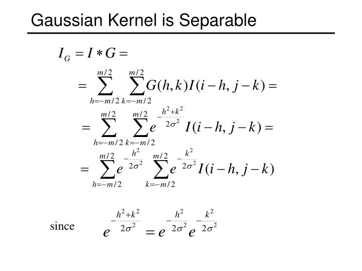 Gaussian Kernel is Separable
