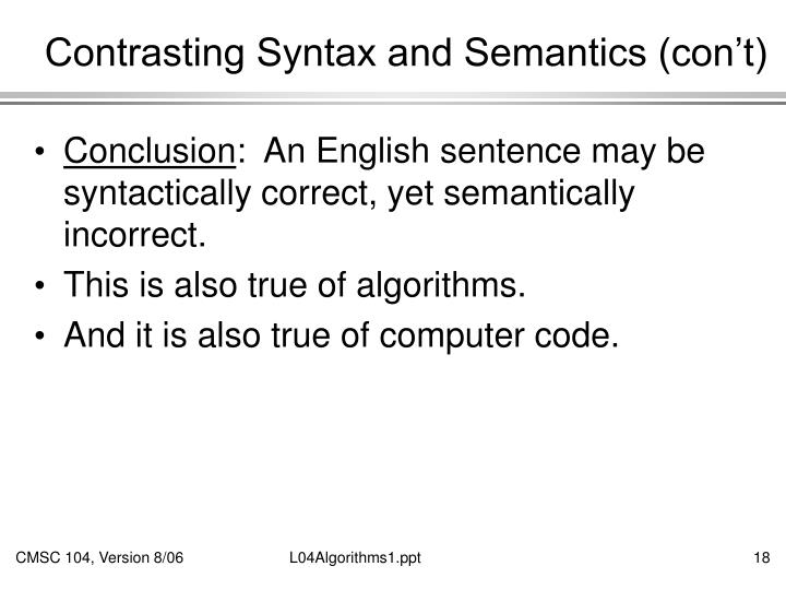 Contrasting Syntax and Semantics (con't)