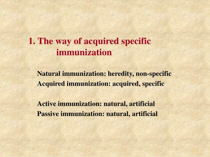 1 the way of acquired specific immunization