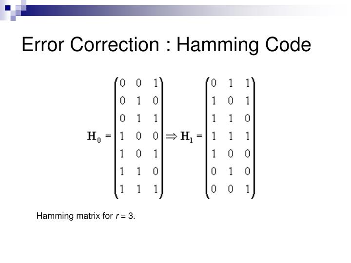 Error Correction : Hamming Code