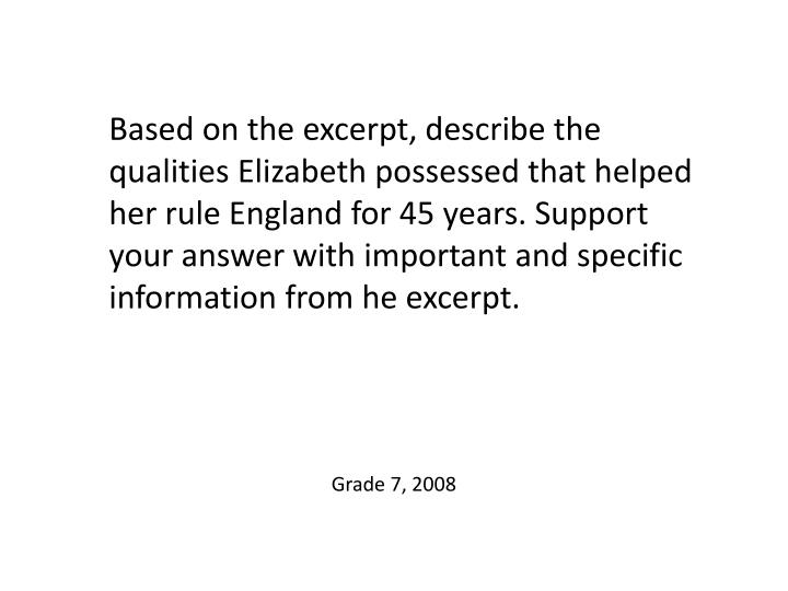 Based on the excerpt, describe the qualities Elizabeth possessed that helped her rule England for 45 years. Support your answer with important and specific information from he excerpt.