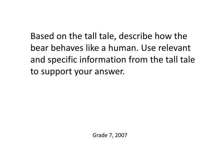Based on the tall tale, describe how the bear behaves like a human. Use relevant and specific information from the tall tale to support your answer.