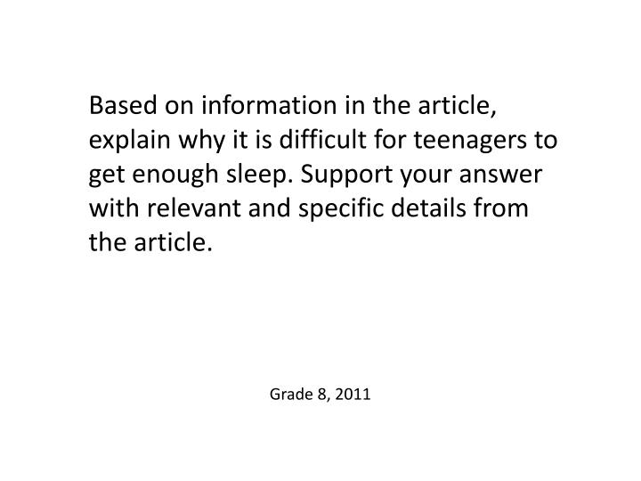 Based on information in the article, explain why it is difficult for teenagers to get enough sleep. Support your answer with relevant and specific details from the article.