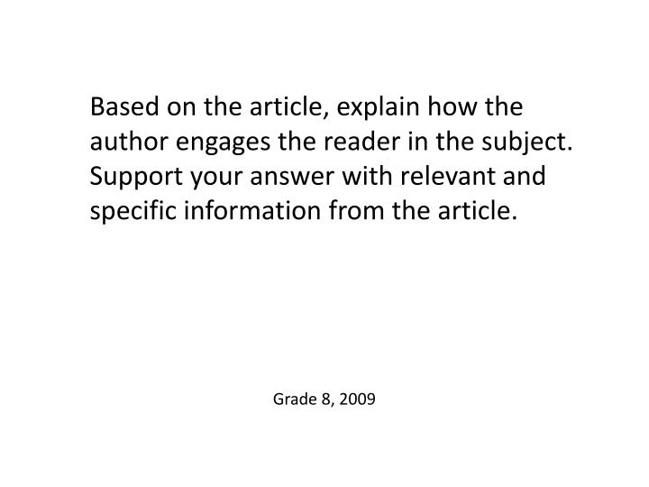 Based on the article, explain how the author engages the reader in the subject. Support your answer with relevant and specific information from the article.