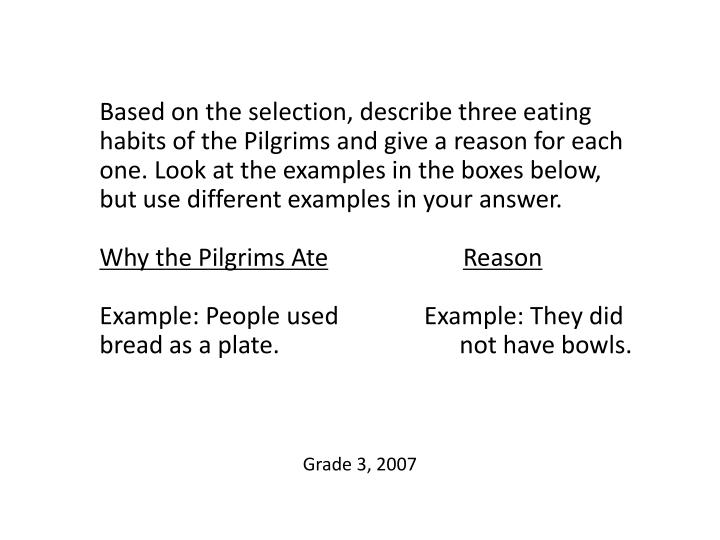 Based on the selection, describe three eating habits of the Pilgrims and give a reason for each one. Look at the examples in the boxes below, but use different examples in your answer.