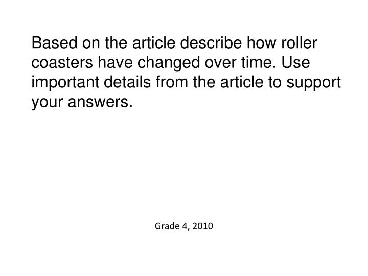 Based on the article, describe how roller coasters have changed over time. Support your answer with important details from the article.