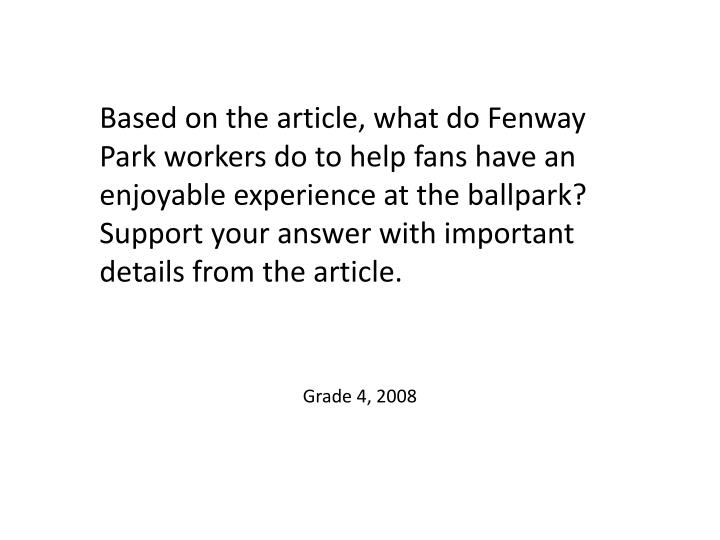 Based on the article, what do Fenway Park workers do to help fans have an enjoyable experience at the ballpark? Support your answer with important details from the article.