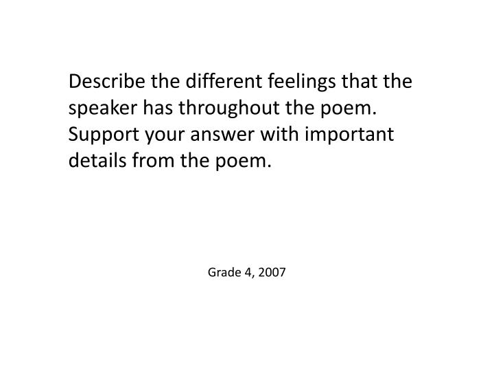Describe the different feelings that the speaker has throughout the poem. Support your answer with important details from the poem.