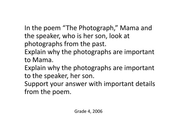 """In the poem """"The Photograph,"""" Mama and the speaker, who is her son, look at photographs from the past."""