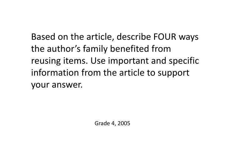 Based on the article, describe FOUR ways the author's family benefited from reusing items. Use important and specific information from the article to support your answer.