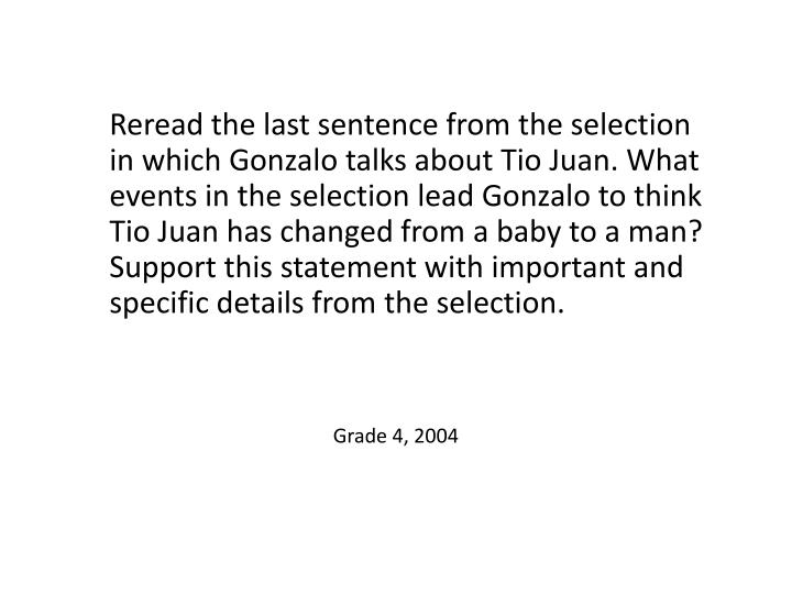 Reread the last sentence from the selection in which Gonzalo talks about Tio Juan. What events in the selection lead Gonzalo to think Tio Juan has changed from a baby to a man? Support this statement with important and specific details from the selection.