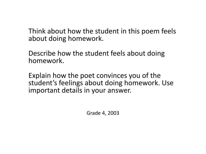 Think about how the student in this poem feels about doing homework.