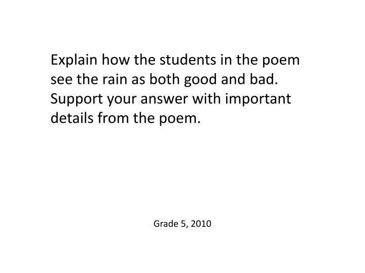 Explain how the students in the poem see the rain as both good and bad. Support your answer with important details from the poem.