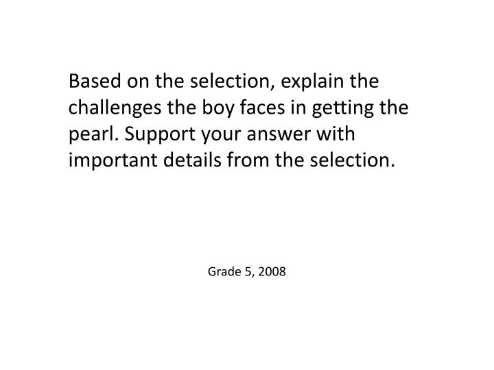 Based on the selection, explain the challenges the boy faces in getting the pearl. Support your answer with important details from the selection.