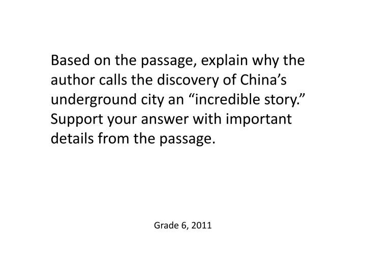 """Based on the passage, explain why the author calls the discovery of China's underground city an """"incredible story."""" Support your answer with important details from the passage."""