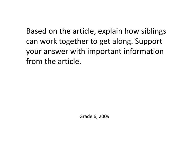 Based on the article, explain how siblings can work together to get along. Support your answer with important information from the article.