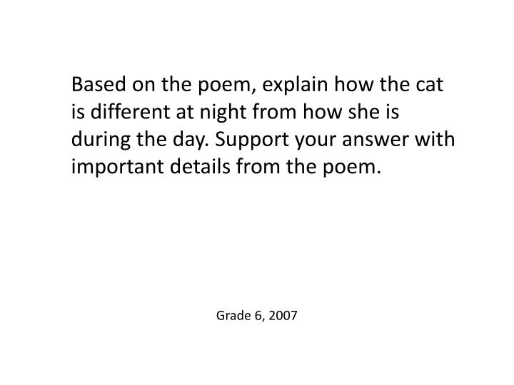 Based on the poem, explain how the cat is different at night from how she is during the day. Support your answer with important details from the poem.