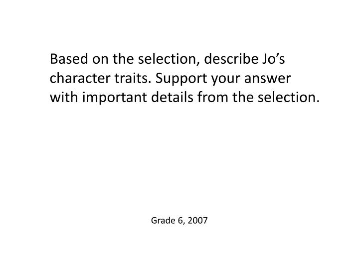 Based on the selection, describe Jo's character traits. Support your answer with important details from the selection.