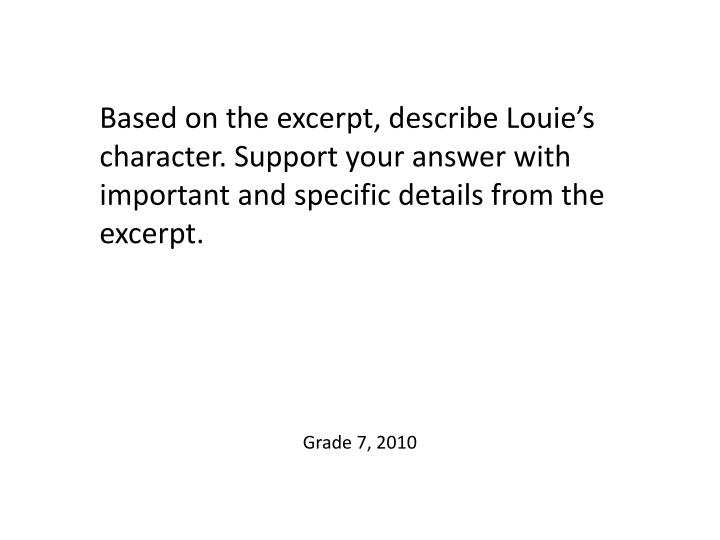 Based on the excerpt, describe Louie's character. Support your answer with important and specific details from the excerpt.