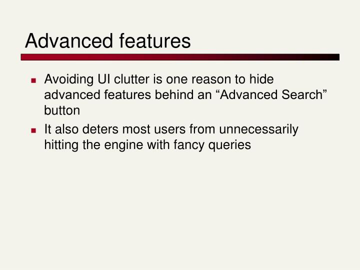 Advanced features