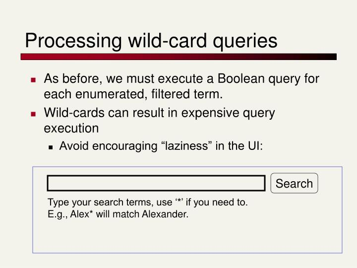 Processing wild-card queries