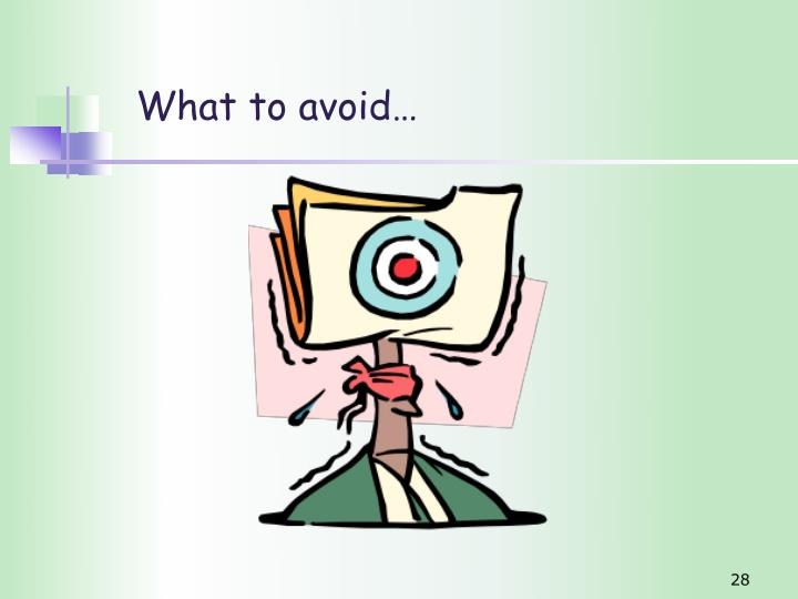 What to avoid…
