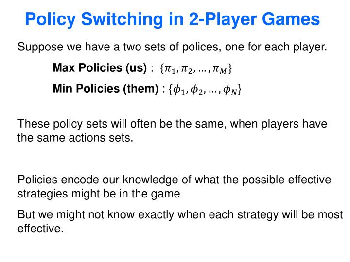 Policy Switching in 2-Player Games