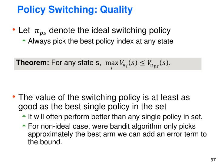 Policy Switching: Quality