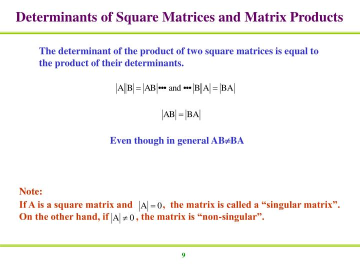 Determinants of Square Matrices and Matrix Products