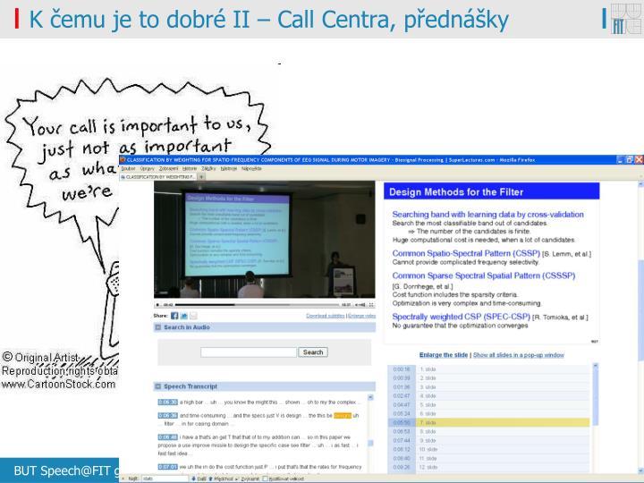 K čemu je to dobré II – Call Centra, přednášky