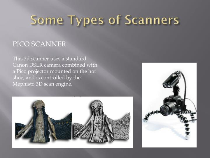 Some Types of Scanners