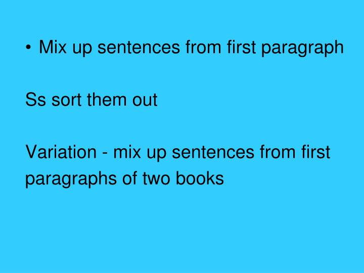 Mix up sentences from first paragraph