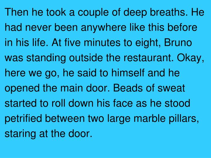 Then he took a couple of deep breaths. He