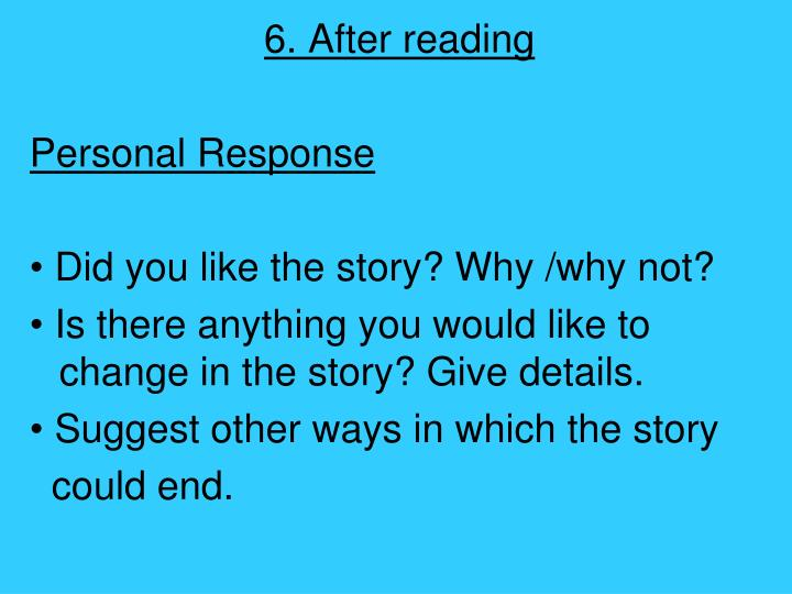 6. After reading