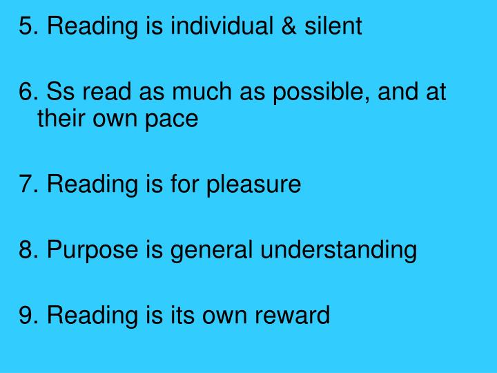 5. Reading is individual & silent