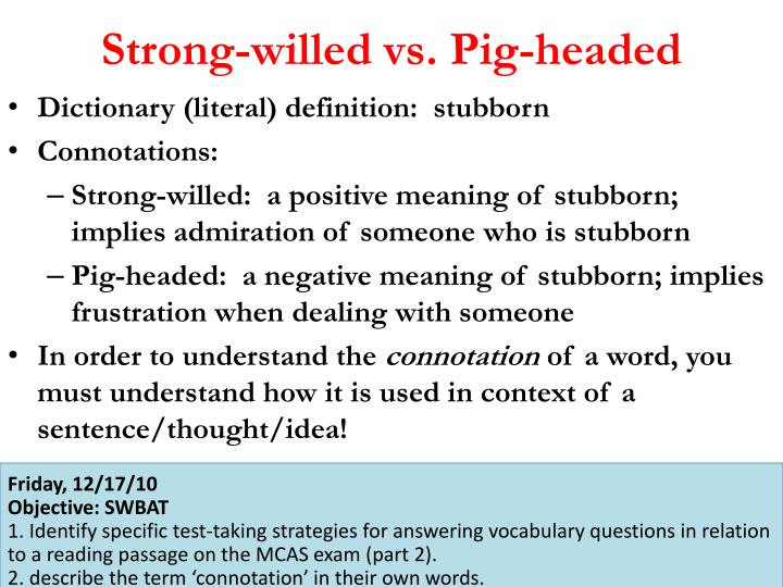 Strong-willed vs. Pig-headed