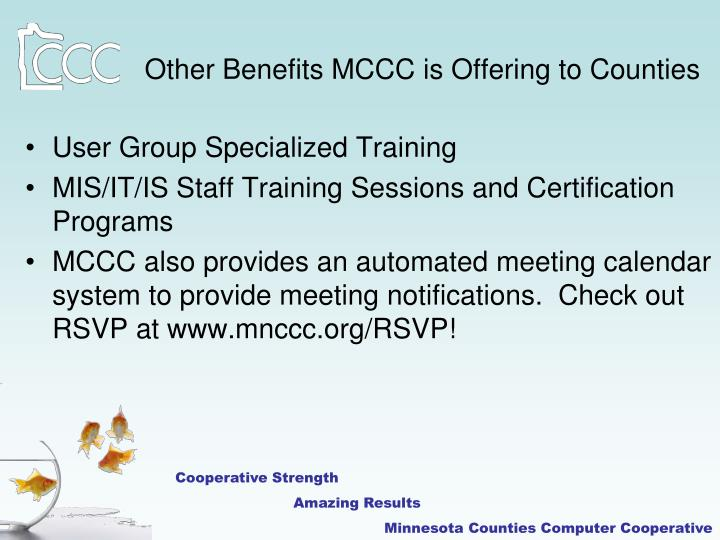 Other Benefits MCCC is Offering to Counties