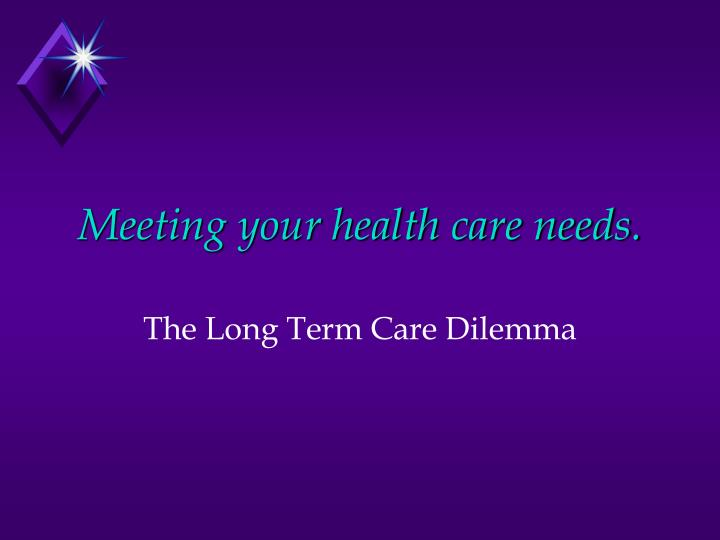 Meeting your health care needs.