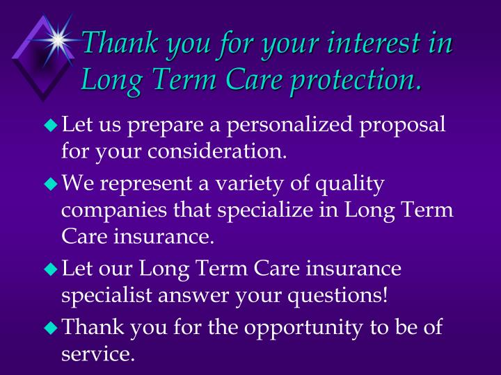 Thank you for your interest in Long Term Care protection.