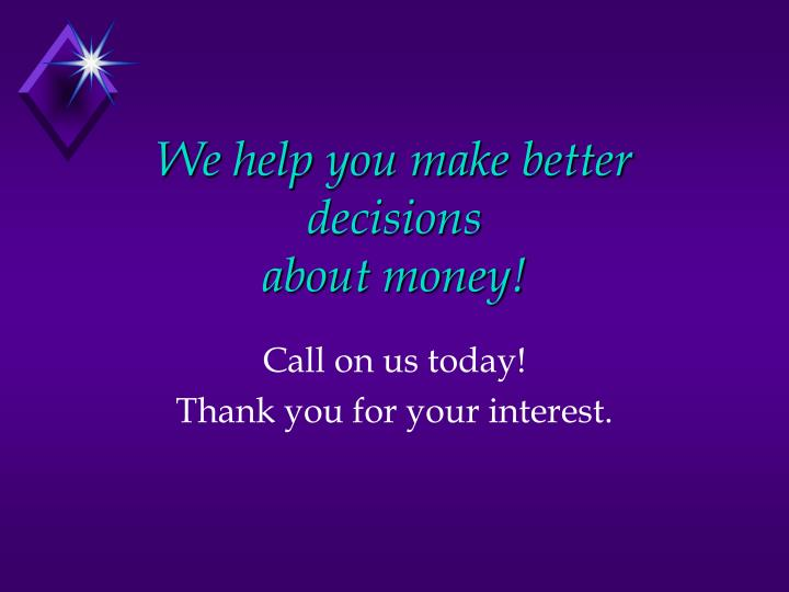 We help you make better decisions