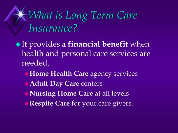 What is Long Term Care Insurance?