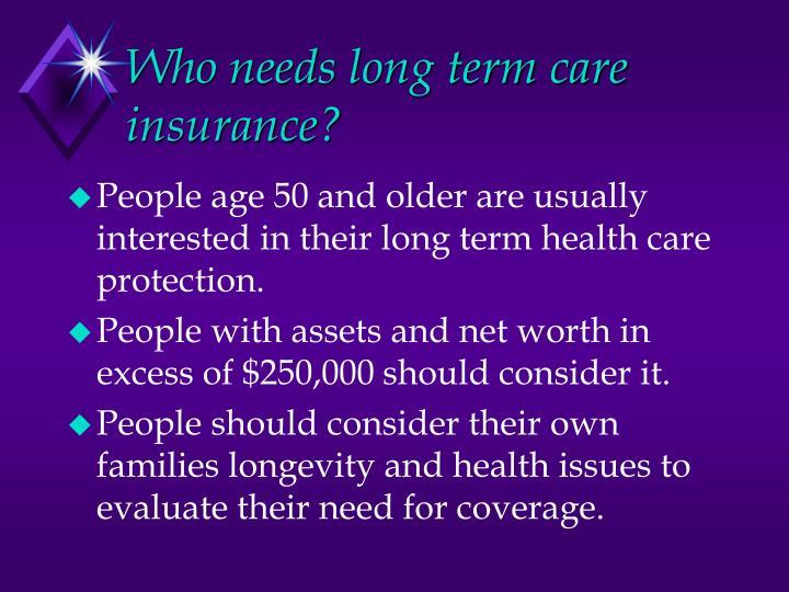 Who needs long term care insurance?