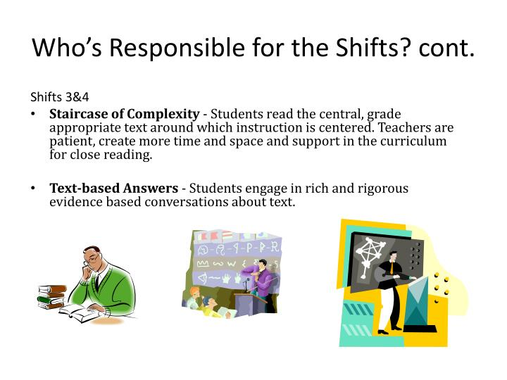 Who's Responsible for the Shifts? cont