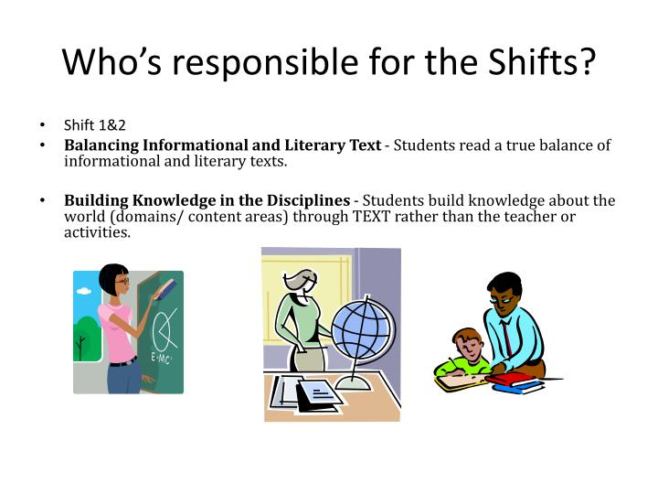 Who's responsible for the Shifts?