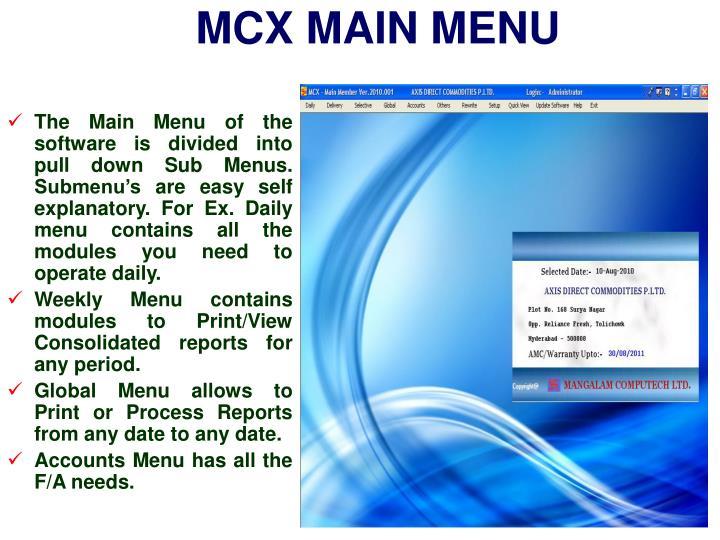 MCX MAIN MENU