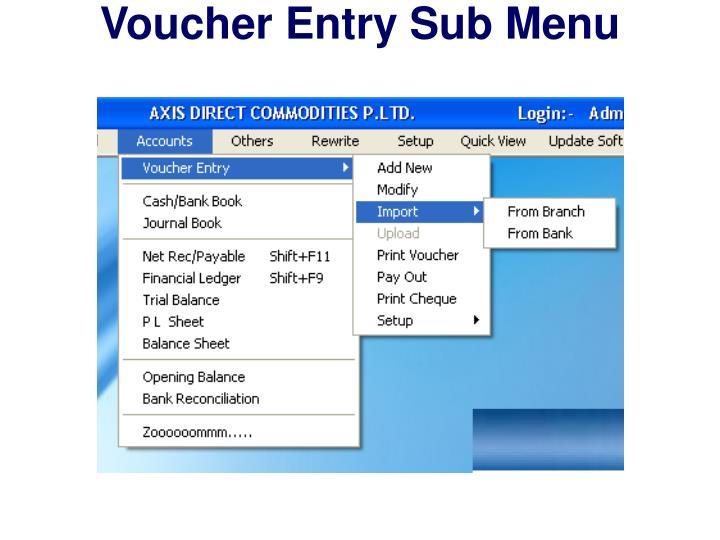 Voucher Entry Sub Menu