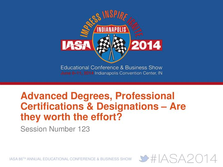 Advanced degrees professional certifications designations are they worth the effort